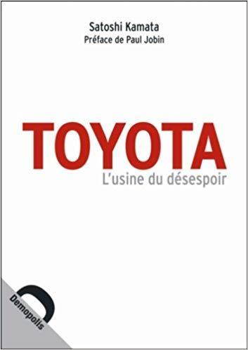 Toyota. L'usine du désespoir.
