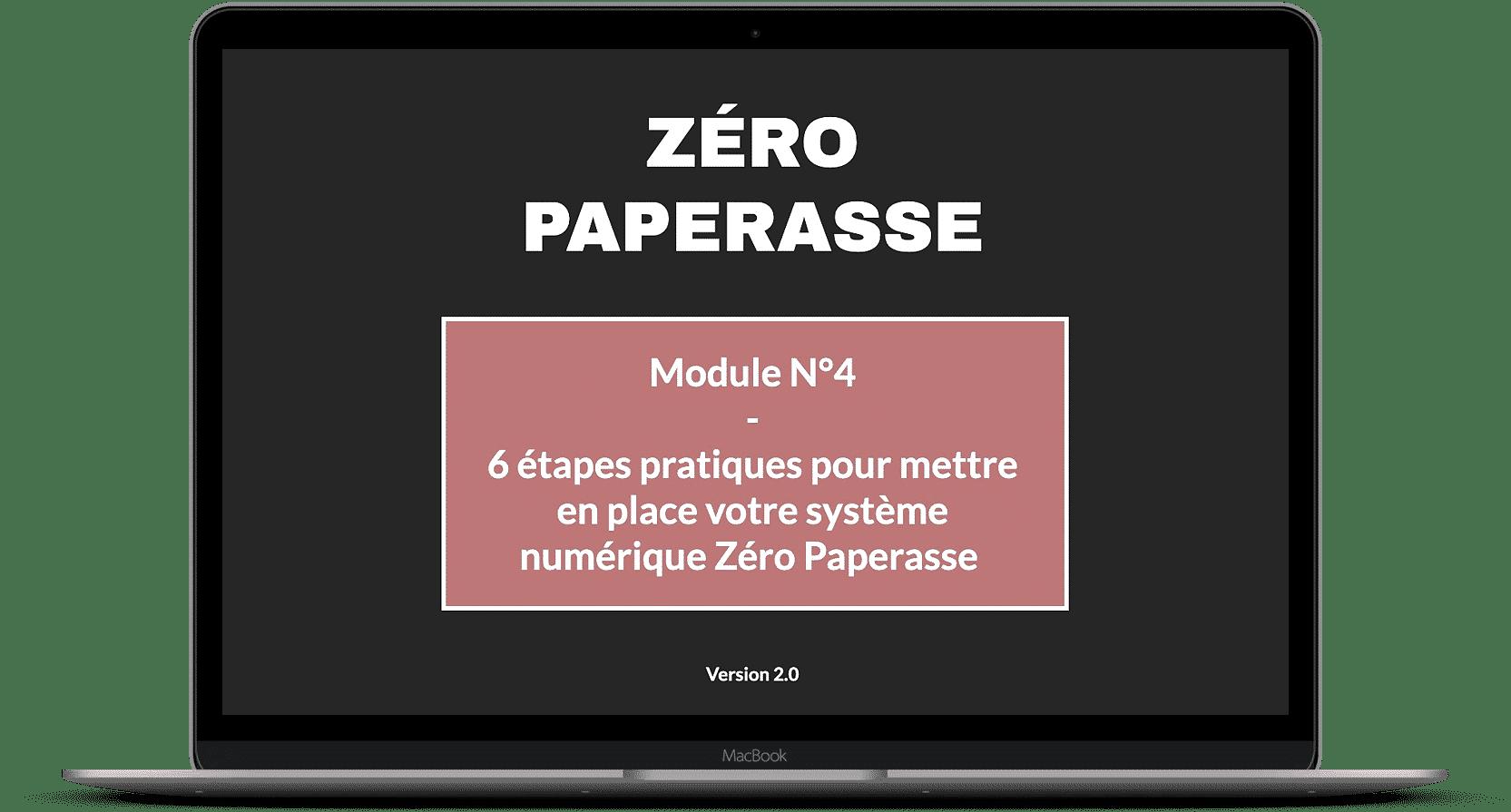 Zéro paperasse module 4